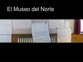 El Museo del Norte