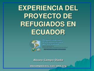EXPERIENCIA DEL PROYECTO DE REFUGIADOS EN ECUADOR