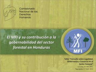 El MFI y su contribución a la gobernabilidad del sector forestal en Honduras