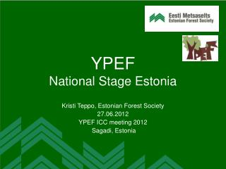 YPEF   National Stage Estonia