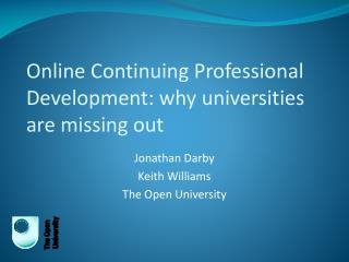 Online Continuing Professional Development: why universities are missing out