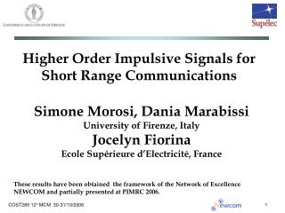 Higher Order Impulsive Signals for Short Range Communications