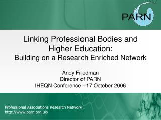 Linking Professional Bodies and Higher Education:  Building on a Research Enriched Network