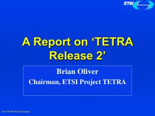 A Report on �TETRA Release 2�