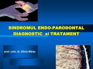 SINDROMUL ENDO-PARODONTAL  DIAGNOSTIC  si TRATAMENT