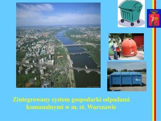 Zintegrowany system gospodarki odpadami komunalnymi w m. st. Warszawie