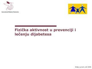 Fizi?ka aktivnost u prevenciji i le?enju dijabetesa