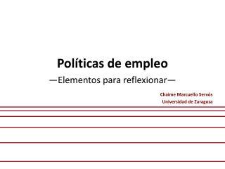 Políticas de empleo —Elementos para reflexionar—
