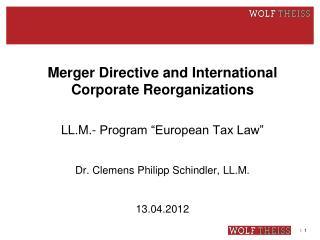 "Merger Directive and International Corporate Reorganizations LL.M.- Program ""European Tax Law"""
