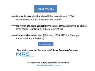Cercetator asociat ,  Catedra  de  Cultura Fernand-Dumond