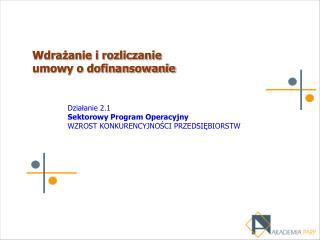 Wdrażanie i rozliczanie  umowy o dofinansowanie