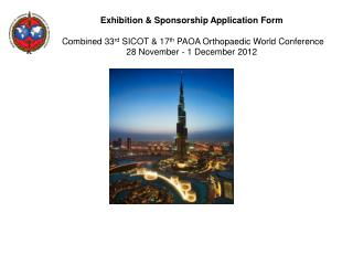 SPONSORSHIP APPLICATION FORM Combined 33 rd  SICOT  &  17 th  PAOA Orthopaedic World Conference