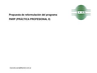 Propuesta de reformulación del programa  PARP (PRÁCTICA PROFESIONAL II)