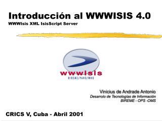 Introducción al WWWISIS 4.0 WWWIsis XML IsisScript Server