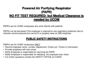 PAPR's are for UCMC employees who work directly with patients.
