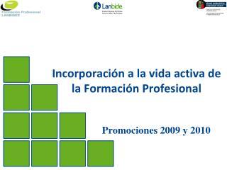 Incorporación a la vida activa de la Formación Profesional