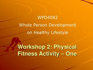 Workshop 2: Physical Fitness Activity � One