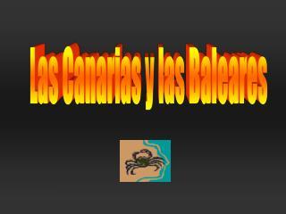 Las Canarias y las Baleares