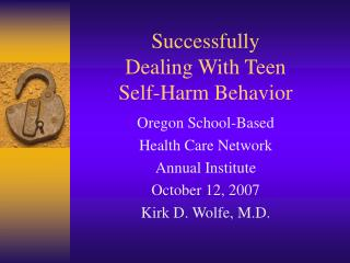 Successfully  Dealing With Teen Self-Harm Behavior