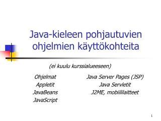 Java-kieleen pohjautuvien ohjelmien käyttökohteita