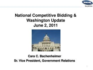 National Competitive Bidding & Washington Update June 2, 2011