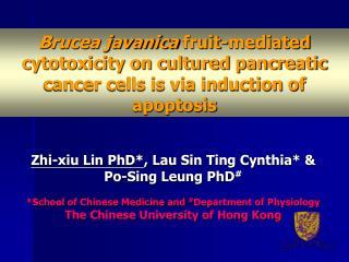 Zhi-xiu Lin PhD* , Lau Sin Ting Cynthia* & Po-Sing Leung PhD #