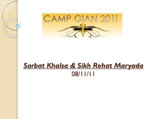 Sarbat Khalsa & Sikh Rehat Maryada  08/11/11