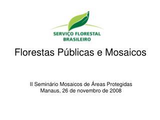 Florestas Públicas e Mosaicos