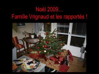 Noël 2009…  Famille Vrignaud et les rapportés !