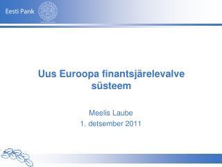 Uus Euroopa finantsjärelevalve süsteem