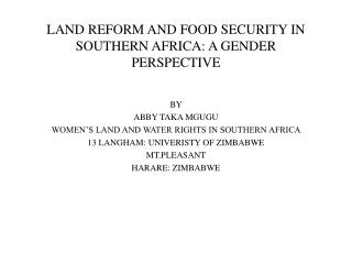 LAND REFORM AND FOOD SECURITY IN SOUTHERN AFRICA: A GENDER PERSPECTIVE