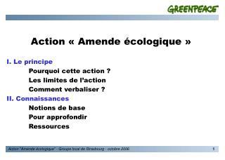 Action «Amende écologique» I. Le principe Pourquoi cette action ? Les limites de l'action