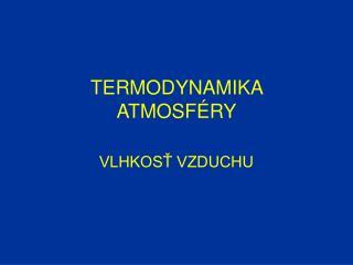 TERMODYNAMIKA ATMOSFÉRY