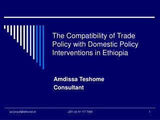 The Compatibility of Trade Policy with Domestic Policy Interventions in Ethiopia