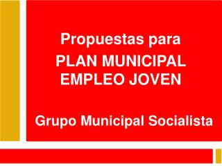 Propuestas para PLAN MUNICIPAL EMPLEO JOVEN
