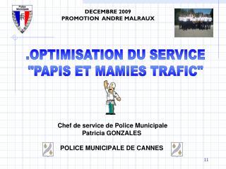 Chef de service de Police Municipale Patricia GONZALES POLICE MUNICIPALE DE CANNES