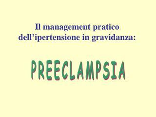 Il management pratico  dell'ipertensione in gravidanza:
