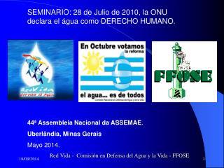 SEMINARIO: 28 de Julio de 2010,  la  ONU declara  el  água como DERECHO HUMANO.