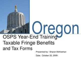 OSPS Year-End Training Taxable Fringe Benefits and Tax Forms