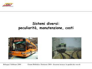 Sistemi diversi: peculiarità, manutenzione, costi