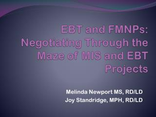 EBT and FMNPs:  Negotiating Through the Maze of MIS and EBT Projects