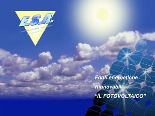 """Fonti energetiche  Rinnovabili """"IL FOTOVOLTAICO"""""""