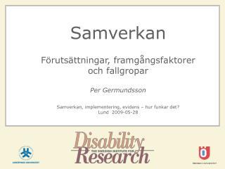 Samverkan   F ruts ttningar, framg ngsfaktorer och fallgropar  Per Germundsson  Samverkan, implementering, evidens   hur