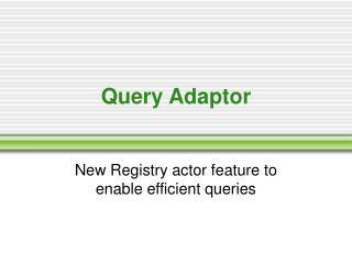 Query Adaptor