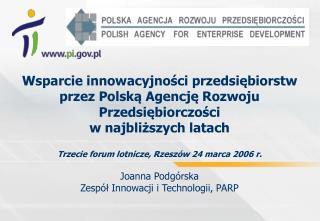 Joanna Podgórska  Zespół Innowacji i Technologii, PARP