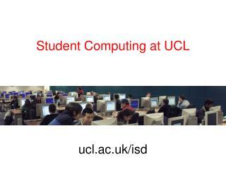 Student Computing at UCL