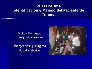 POLITRAUMA Identificación y Manejo del Paciente de Trauma
