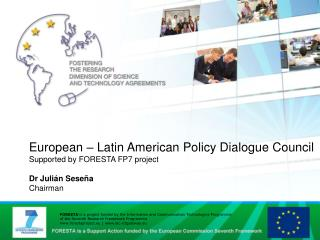 European � Latin American Policy Dialogue Council Supported by FORESTA FP7 project