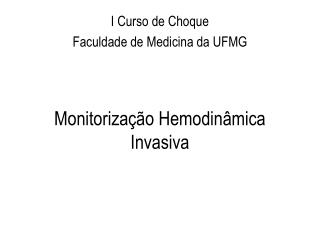 Monitoriza��o Hemodin�mica Invasiva