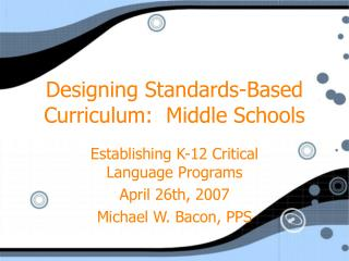Designing Standards-Based Curriculum:  Middle Schools